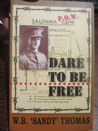 Dare to Be Free NZ POW Germany Book Maj Gen Sandy Thomas DSO MC SS SIGNED Book 1939 - 1945 (WWII) - 13977