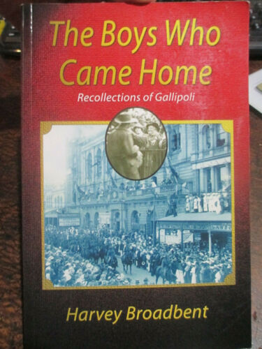 Boys Who Came Home 22 Diggers recollections of Gallipoli Book