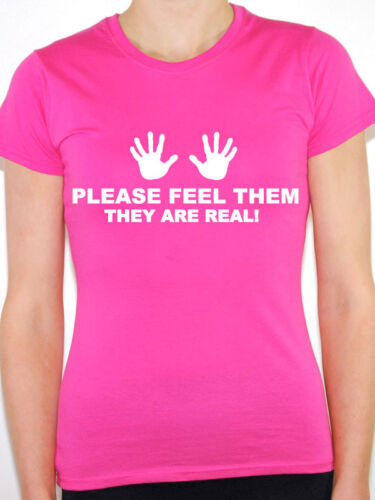 PLEASE FEEL THEM THEY ARE REAL ! -  Humorous / Novelty Themed Womens T-Shirt