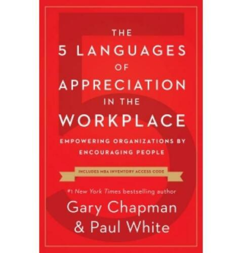 The Five Languages of Appreciation in the Workplace by Gary Chapman - Brand New