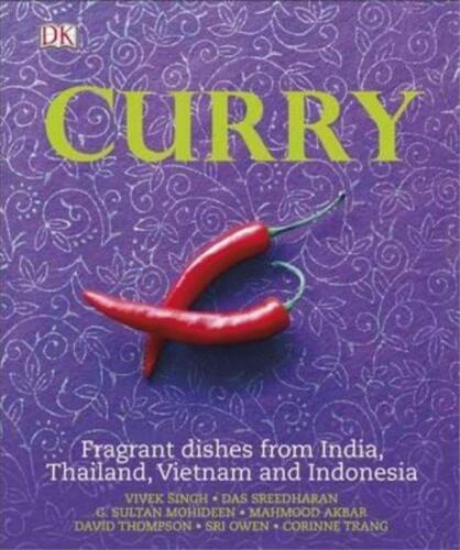 CURRY - Fragrant Dishes and Exquisite Flavours, India Thailand Vietnam Indonesia