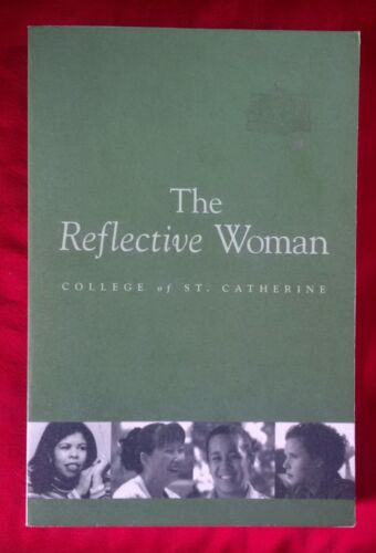 College of St. Catherine: The Reflective Woman