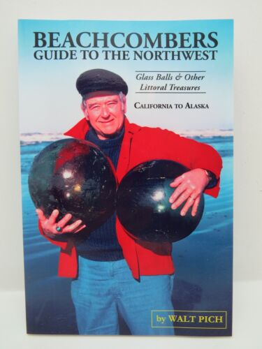 BEACHCOMBERS GUIDE TO THE NORTHWEST by Walt Pich 2012 printing glass floats