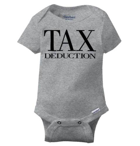 Tax Deduction Funny Shirt Cool Baby Gift Cute Sarcastic Edgy Gerber Onesies