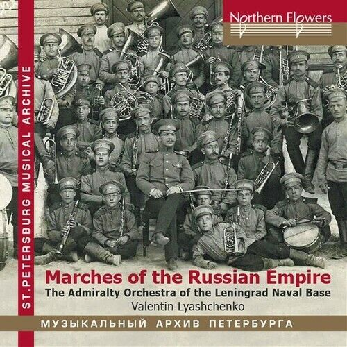 Marches Of The Russian Empire - Admiralty Band Of The Leningrad (2018, CD NIEUW)