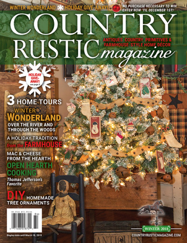 Country Rustic Magazine HOLIDAY 2018 Issue ~Country Primitives & Farmhouse-Style