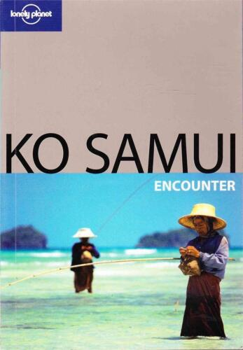 KO SAMUI ENCOUNTER THAILAND - LONELY PLANET TRAVEL GUIDE AS NEW FAST FREE POST