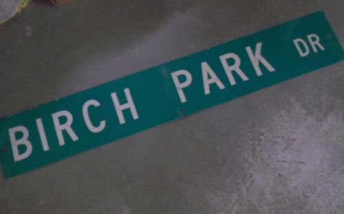 "LARGE Original BIRCH PARK DR Street Sign 54"" X 9"" Double-Sidied White on Green"