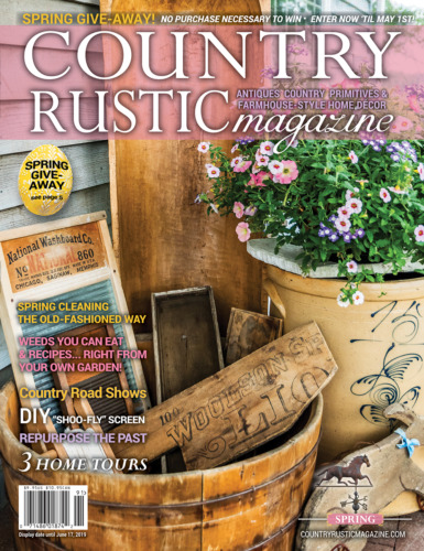 Country Rustic Magazine SPRING 2019 Issue ~ Country Primitives & Farmhouse-Style