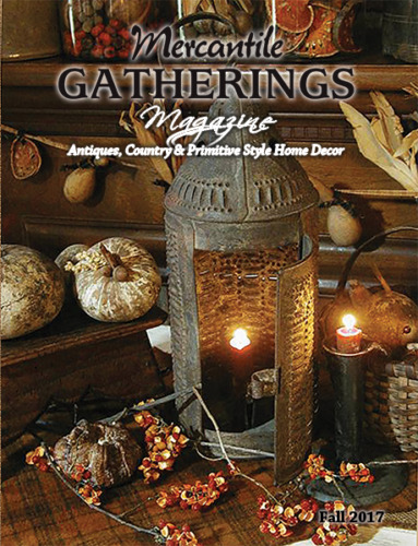 Mercantile Gatherings Magazine FALL 2017 Issue ~ Country Primitive Home Decor
