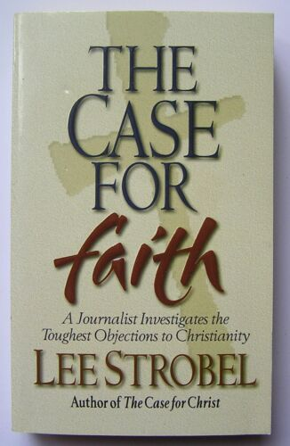 THE CASE FOR FAITH BOOK PAPERBACK by LEE STROBEL