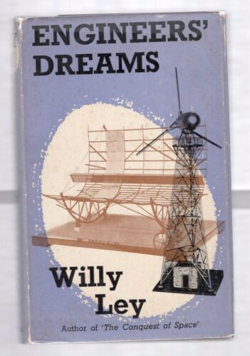 ENGINEERS' DREAM by WILLY LEY 1955 FIRST UK EDITION W/DJ 1st PRINT ILLUSTRATED