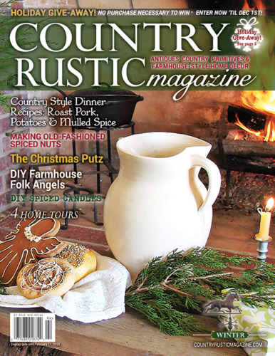 Country Rustic Magazine HOLIDAY 2019 Issue ~Country Primitives & Farmhouse-Style