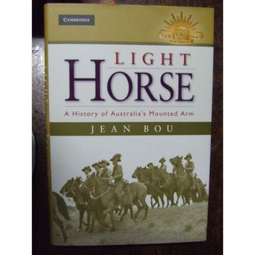 Light Horse History of Australia's Mounted Arm by J Bou New Book
