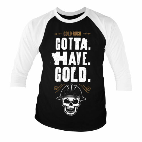 Officially Licensed Gold Rush- Gotta Have Gold Baseball 3/4 Sleeve T-Shirt S-XXL