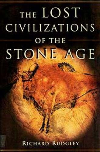 Stone Age Lost Civilizations Cultures Neolithic Paleolithic Cave Art Astronomy