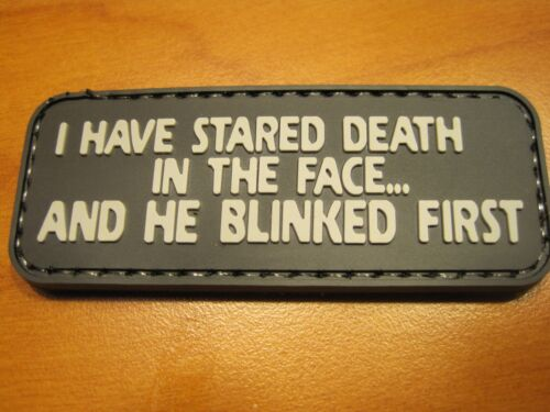 """TACTICAL MILITARY MORALE PATCH """"I HAVE STARED DEATH"""" PVC RUBBER HOOK BACK LOOK!Other Current Military Patches - 36070"""