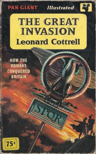 The Great Invasion (How the Romans Conquered Britain) by Leonard Cottrell Original Period Items - 1552