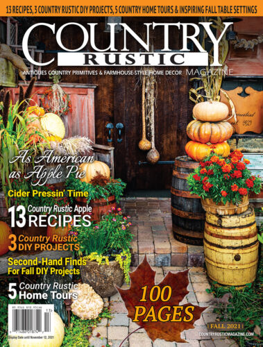 Country Rustic Magazine FALL 2021 Issue ~ Country Primitives & Farmhouse-Style