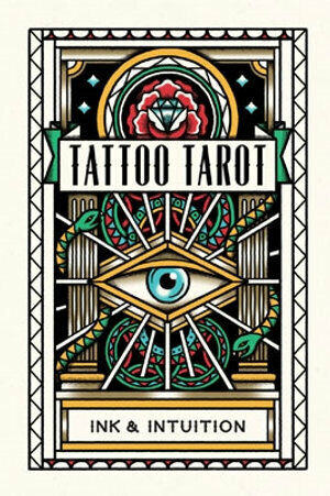 Tattoo Tarot: Ink & Intuition Orion Publishing Co