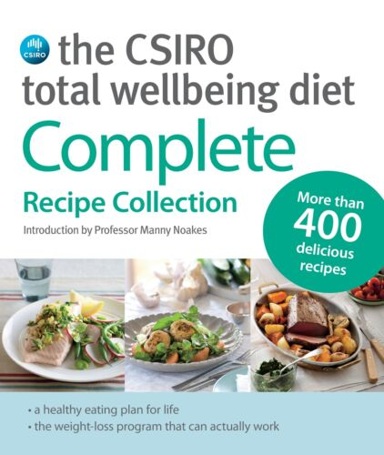 CSIRO Total Wellbeing Diet, The: Complete Recipe Collection