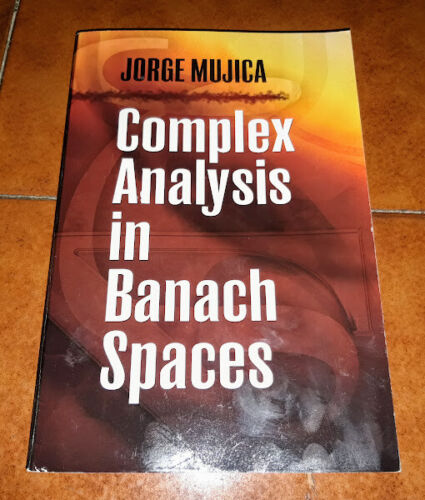 Jorge Mujica Complex Analysis IN Banach Spaces I Ed. Dover 2010