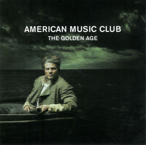 AMERICAN MUSIC CLUB The Golden Age (2008) 13-track CD album NEW/SEALED