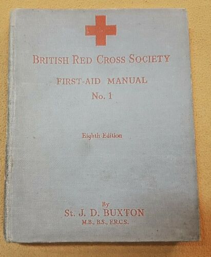 WW2 BRITISH RED CROSS SOCIETY FIRST AID MANUAL BOOK NO 1 DATED 1939