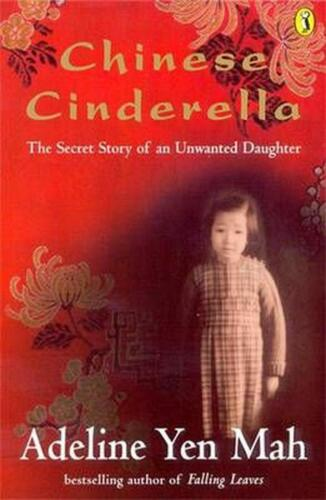 Chinese Cinderella: The Secret Story of an Unwanted Daughter by Adeline Yen Mah