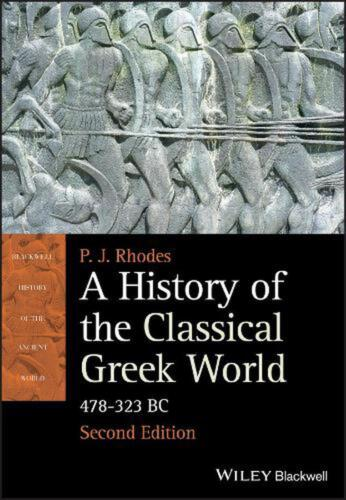 A History of the Classical Greek World: 478 - 323 Bc by P.J. Rhodes (English) Pa