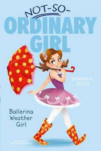 Ballerina Weather Girl by Shawn K. Stout (English) Paperback Book Free Shipping!