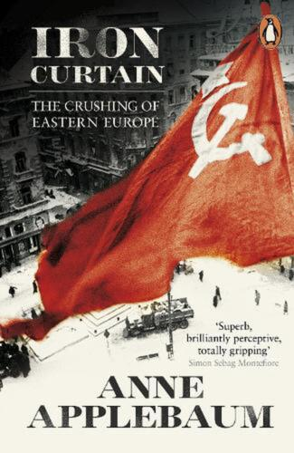 Iron Curtain: The Crushing of Eastern Europe 1944-56 by Anne Applebaum Paperback