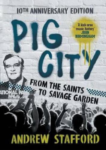 Pig City: From the Saints to Savage Garden by Andrew Stafford (English) Paperbac