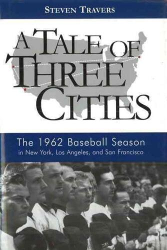 A Tale of Three Cities: The 1962 Baseball Season in New York, Los Angeles, and S