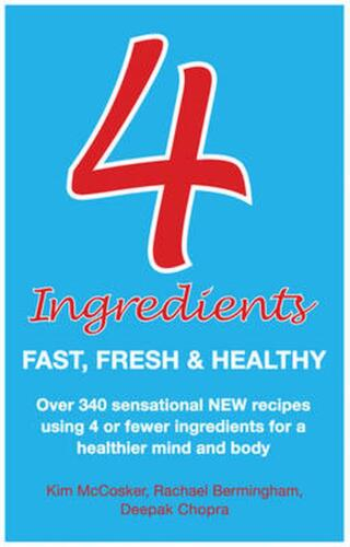 4 Ingredients: Fast, Fresh and Healthy by Kim McCosker Paperback Book Free Shipp