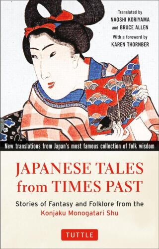 Japanese Tales from Times Past: Stories of Fantasy and Folklore from the Konjaku