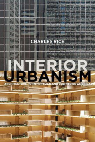 Interior Urbanism by Charles Rice (English) Paperback Book Free Shipping!