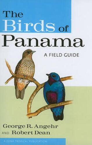 The Birds of Panama: A Field Guide by George R. Angehr (English) Paperback Book