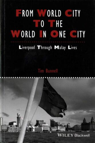 From World City to the World in One City: Liverpool through Malay Lives by Tim B