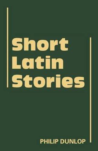 Short Latin Stories by Philip Dunlop (English) Paperback Book Free Shipping!