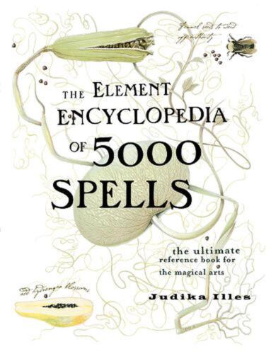 The Element Encyclopedia of 5000 Spells: The Ultimate Reference Book for the Mag