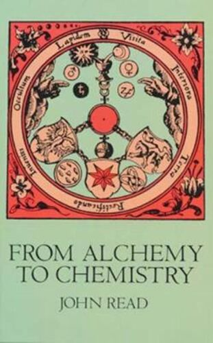 From Alchemy to Chemistry by John Read (English) Paperback Book Free Shipping!