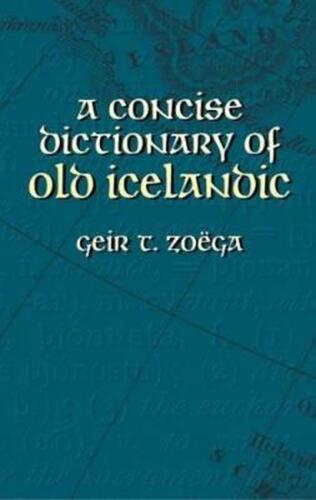 A Concise Dictionary of Old Icelandic by Geir T. Zoega (English) Paperback Book