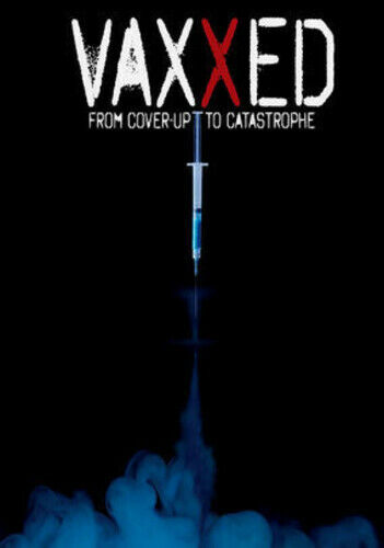 Vaxxed: From Cover-Up To Catastrophe (2016, DVD NEW)