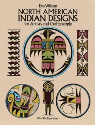 North American Indian Designs for Artists and Craftspeople by Eva Wilson (Englis