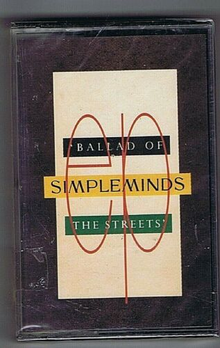 CASSETTE TAPE (NEW)SIMPLE MINDS BALLAD OF THE STREETS