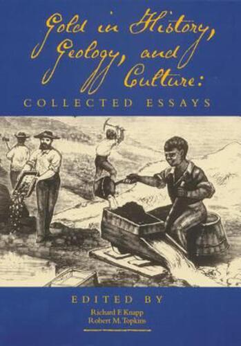 Gold in History, Geology, and Culture: Collected Essays Paperback Book Free Ship