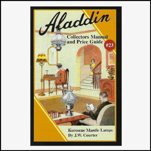ALADDIN LAMP COLLECTORS MANUAL & PRICE GUIDE #23 - LATEST VERSION AVAILABLE