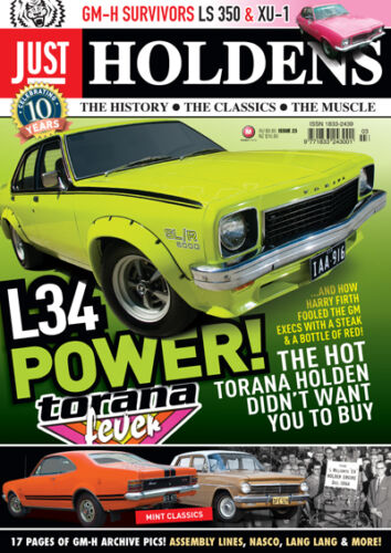 JUST HOLDENS Issue 23 TORANA FEVER & GM-H SURVIVOR SPECIAL!