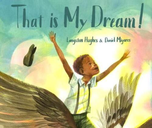 "That Is My Dream!: A Picture Book of Langston Hughes's ""Dream Variation"" by Lang"